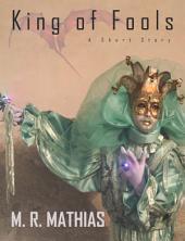 King of Fools: (A Free Fantasy Short Story)