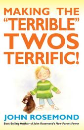 "Making the ""Terrible"" Twos Terrific!"
