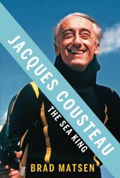Jacques Cousteau: The Sea King