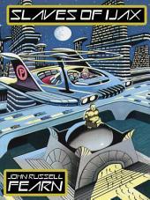 Slaves of Ijax: A Science Fiction Novel