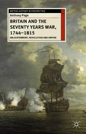 Britain and the Seventy Years War, 1744-1815: Enlightenment, Revolution and Empire