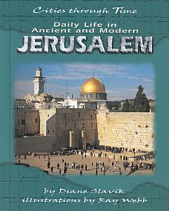 Daily Life in Ancient and Modern Jerusalem PDF