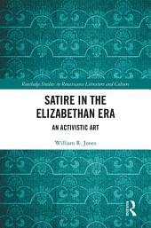 Satire in the Elizabethan Era: An Activistic Art