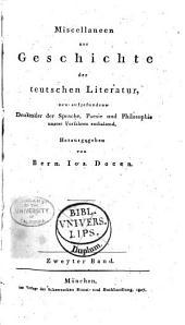 Miscellaneen zur Geschichte der teutschen Literatur, neuaufgefundene Denkmäler der Sprache, Poesie und Philosophie unsrer vorfahren enthaltend: Band 2