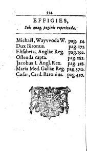 Aetatis Nostrae Gestorum Eminentium Medulla Historica: per aliquot septennia digesta. Septennium I., ab anno MDCI usque ad annum MDCVII inclusivè. 1