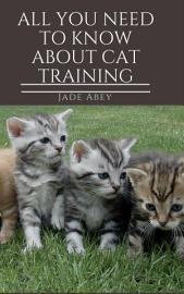 All You Need To Know About Cat Training  Animal Lover   1