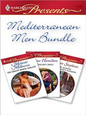 Mediterranean Men: The Greek's Bridal Bargain\The Italian's Price\The Spanish Billionaire's Mistress
