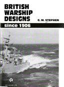 British Warship Designs Since 1906