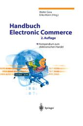 Handbuch Electronic Commerce: Kompendium zum elektronischen Handel, Ausgabe 2