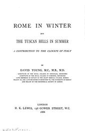 Rome in Winter, and the Tuscan Hills in Summer: A Contribution to the Climate of Italy