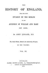 The History of England: From the First Invasion by the Romans to the Accession of William and Mary in 1688, Volume 3