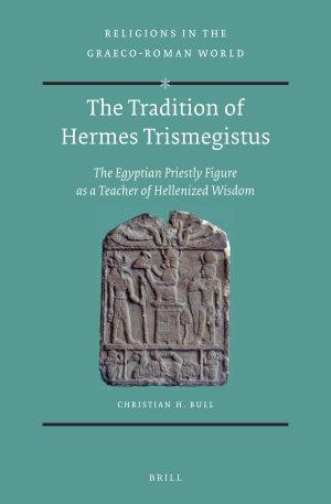 The Tradition of Hermes Trismegistus
