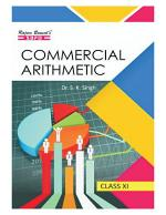 Commercial Arithmetic Class XI by Dr. S. K. Singh, Samresh Chauhan -