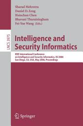 Intelligence and Security Informatics: IEEE International Conference on Intelligence and Security Informatics, ISI 2006, San Diego, CA, USA, May 23-24, 2006.