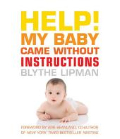 Help! My Baby Came Without Instructions: How to Survive (and Enjoy) Your Baby's First Year