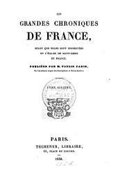 Les grandes chroniques de France: selon que elles sont conservées en l'église de Saint-Denis en France. Publiées par M. Paulin Paris, Volume6