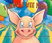 I Know A Wee Piggy