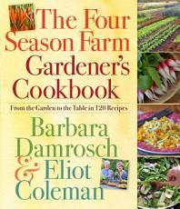 The Four Season Farm Gardener s Cookbook PDF
