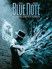 Blue note -: les dernières heures de la Prohibition