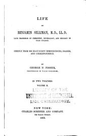 Life of Benjamin Silliman, M.D., LL.D., Late Professor of Chemistry, Mineralogy, and Geology in Yale College: Chiefly from His Manuscript Reminiscences, Diaries, and Correspondence, Volume 2