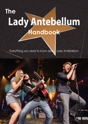 The Lady Antebellum Handbook   Everything you need to know about Lady Antebellum PDF