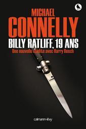 Billy Ratliff, 19 ans: Une nouvelle inédite avec Harry Bosch