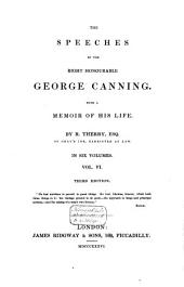 The speeches of the Right Honourable George Canning: with a memoir of his life, Volume 6