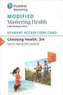 Choosing Health Modified Mastering Health with Pearson EText Access Card Book