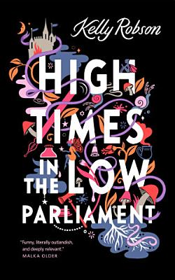 High Times in the Low Parliament