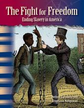 The Fight for Freedom: Ending Slavery in America