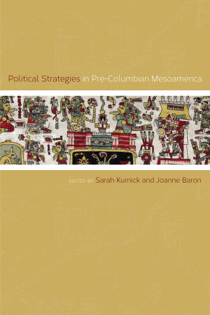 Political Strategies in Pre Columbian Mesoamerica