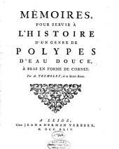 Mémoires pour servir à l'histoire d'un genre de ploypes d'eau douce, à bras en forme de cornes