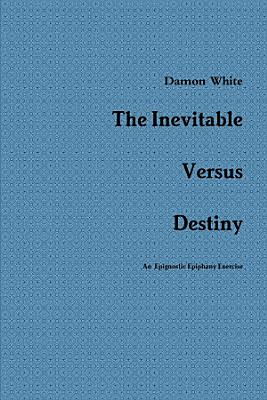 The Inevitable Versus Destiny