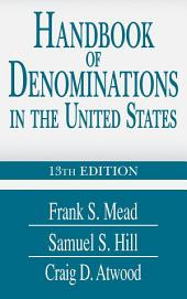 Handbook of Denominations in the United States 13th Edition: 13th Edition