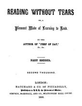 Reading without tears or, A pleasant mode of learning to read, by the author of 'Peep of day'.
