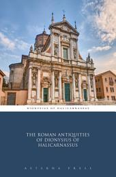 The Roman Antiquities of Dionysius of Halicarnassus