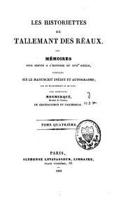 Les historiettes: mémoires pour servir à l'histoire du XVIIe siècle, Volume4