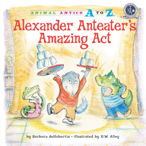 Alexander Anteater s Amazing Act