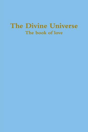 The Divine Universe  The book of love PDF