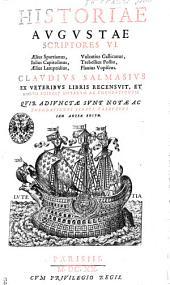 Historiae Avgvstiae scriptores VI ...