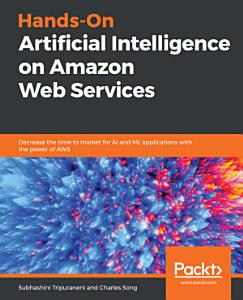 Hands On Artificial Intelligence on Amazon Web Services PDF