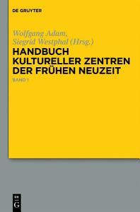 Handbuch kultureller Zentren der Fr  hen Neuzeit PDF