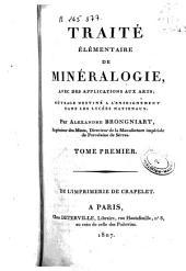 Traité élémentaire de minéralogie, avec des applications aux arts: ouvrage destiné à l'enseignement dans les lycées nationaux, Volume1