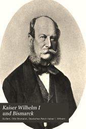 Kaiser Wilhelm I und Bismarck