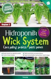 Hidroponik Wick System: Cara Paling Praktis, Pasti Panen: (Bag. 3)
