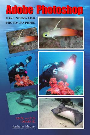 Adobe Photoshop for Underwater Photographers