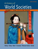 A History of World Societies Volume C  1775 to the Present