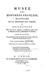 Musée des monumens français: histoire de la peinture sur verre, et description des vitraux anciens et modernes, pour servir à l'histoire de l'art, relativement à la France