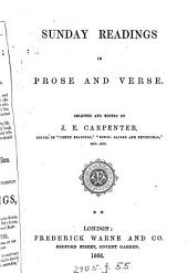 Sunday readings in prose and verse, selected and ed. by J.E. Carpenter