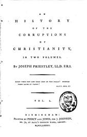 An History of the Corruption of Christianity: Volume 1